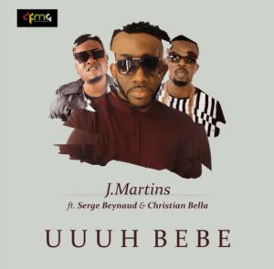 J Martins - Uuuu Bebe Ft. Serge Beynaud & Christian Bella
